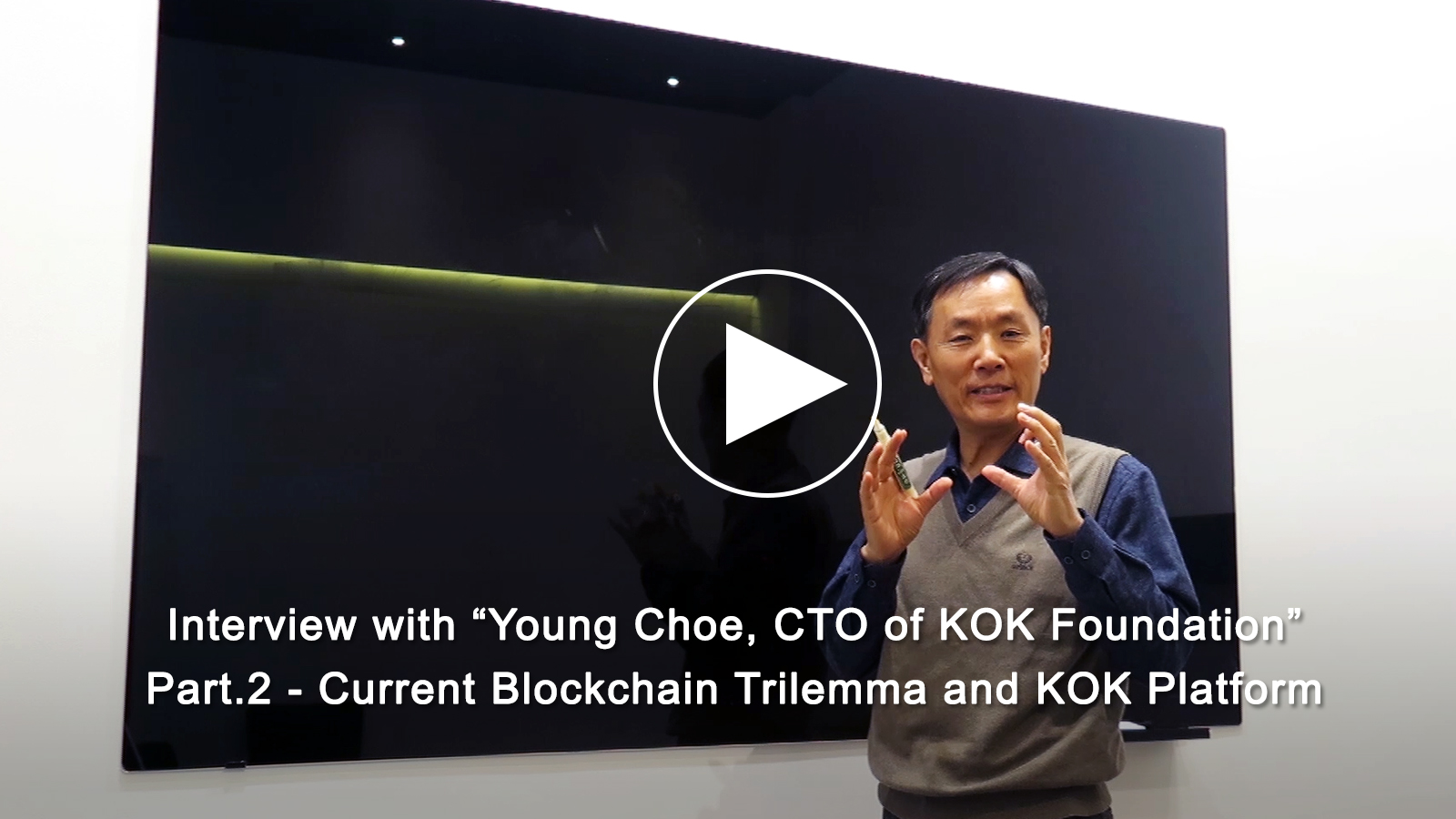 Interview with CTO Young Choe Part.2 - Current Blockchain Trilemma and KOK Platform